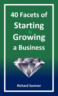 40 Facets of Starting & Growing a Business
